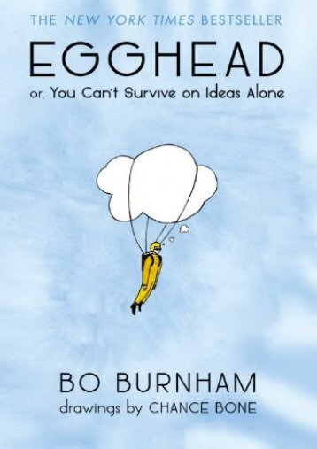 Download PDF Egghead: Or, You Can t Survive on Ideas Alone Full