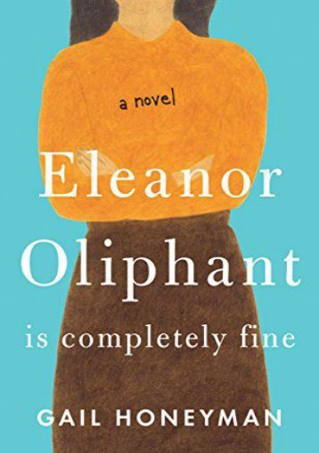 [PDF] Download Eleanor Oliphant Is Completely Fine (Thorndike Press Large Print Basic) Online