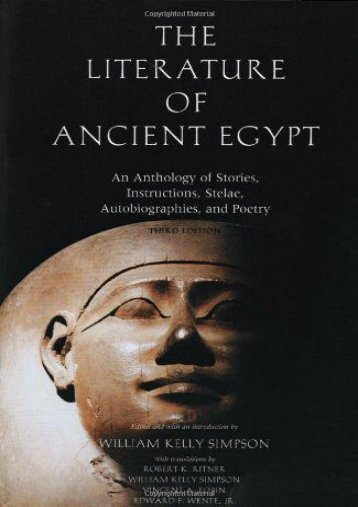 Download PDF The Literature of Ancient Egypt: An Anthology of Stories, Instructions, Stelae, Autobiographies, and Poetry; Third Edition: An Anthology of Stories, Instructions and Poetry Online