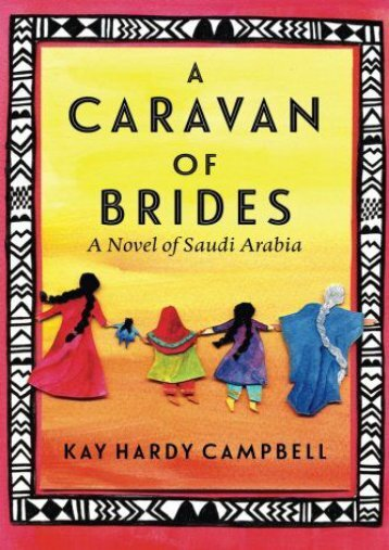 [PDF] Download A Caravan of Brides: A Novel of Saudi Arabia Online