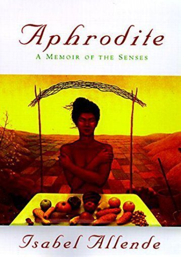 Download PDF Aphrodite: a Memoir of the Senses Full