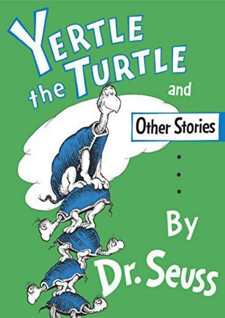 "[PDF] Download ""Yertle the Turtle"" and Other Stories (Classic Seuss) Full"