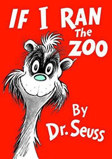 Download PDF If I Ran the Zoo (Classic Seuss) Full