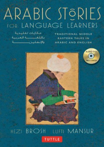 Download PDF Arabic Stories for Language Learners: Traditional Middle-Eastern Tales in Arabic and English Full