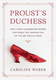 [PDF] Download Proust s Duchess: How Three Celebrated Women Captured the Imagination of Fin-De-Siecle Paris Full