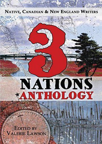 Download PDF 3 Nations Anthology: Native, Canadian   New England Writers Full