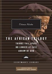 Download PDF The African Trilogy: Things Fall Apart/No Longer at Ease/Arrow of God (Everyman s Library Classics   Contemporary Classics) Online