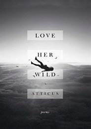 Download PDF Love Her Wild: Poems Full