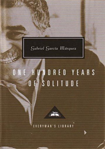 Download PDF One Hundred Years of Solitude (Everyman s Library Classics   Contemporary Classics) Online