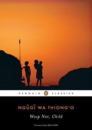 Download PDF Weep Not, Child (Penguin African Writers) Online