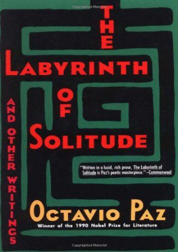 [PDF] Download The Labyrinth of Solitude ; the Other Mexico ; Return to the Labyrinth of Solitude ; Mexico and the United States ; the Philanthropic Ogre Online