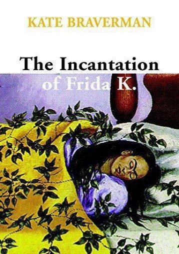 [PDF] Download INCANTATION OF FRIDA K., THE Full