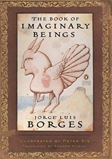 Download PDF The Book of Imaginary Beings (Classics Deluxe Edition): (penguin Classics Deluxe Edition) (Penguin Classics Deluxe Editions) Online