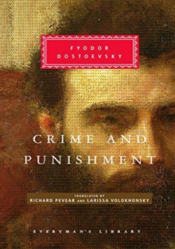 [PDF] Download Crime and Punishment: Pevear   Volokhonsky Translation (Everyman s Library Classics   Contemporary Classics) Full