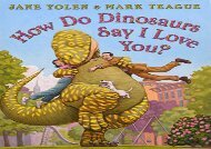 [+][PDF] TOP TREND How Do Dinosaurs Say I Love You?  [FULL]