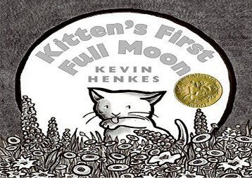 [+]The best book of the month Kitten s First Full Moon (New York Times Best Illustrated Children s Books (Awards))  [READ]