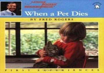 [+][PDF] TOP TREND When a Pet Dies (Mr. Rogers)  [DOWNLOAD]