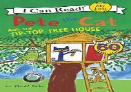 [+][PDF] TOP TREND Pete the Cat and the Tip-Top Tree House (My First I Can Read)  [READ]