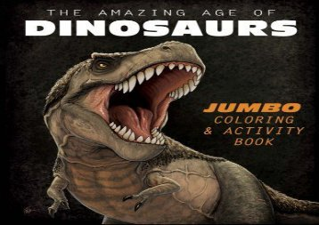[+]The best book of the month The Amazing Age of Dinosaurs: Jumbo Coloring   Activity Book  [READ]