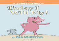 [+][PDF] TOP TREND Today I Will Fly! (Elephant   Piggie Books)  [READ]