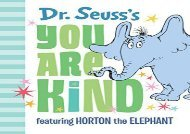 [+][PDF] TOP TREND Dr. Seuss s You Are Kind: Featuring Horton the Elephant (Classic Seuss)  [READ]