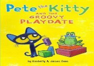 [+][PDF] TOP TREND Pete the Kitty and the Groovy Playdate (Pete the Cat)  [NEWS]
