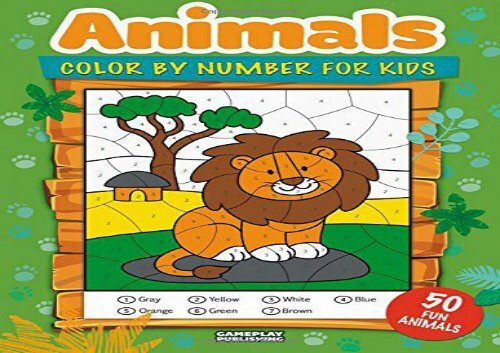 [+]The best book of the month Animals Color By Number For Kids: 50 Animals Including Farm Animals, Jungle Animals, Woodland Animals and Sea Animals (Jumbo Coloring Activity Book ... Ages 4-8, Boys and Girls, Fun Early Learning)  [FULL]