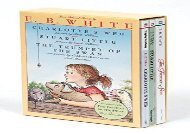[+]The best book of the month E. B. White Box Set: Charlotte s Web, Stuart Little, the Trumpet of the Swan  [READ]