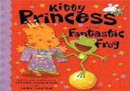 [+]The best book of the month Kitty Princess And The Fantastic Frog [PDF]