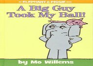 [+][PDF] TOP TREND A Big Guy Took My Ball! (an Elephant and Piggie Book) (Elephant   Piggie Books)  [DOWNLOAD]