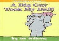 [+][PDF] TOP TREND A Big Guy Took My Ball! (an Elephant and Piggie Book) (Elephant   Piggie Books)  [DOWNLOAD]