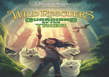 [+][PDF] TOP TREND Wild Rescuers: Guardians of the Taiga: 1 [PDF]
