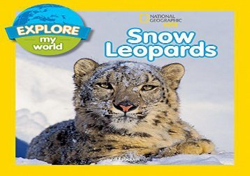 [+]The best book of the month Explore My World Snow Leopards (National Geographic Kids)  [DOWNLOAD]