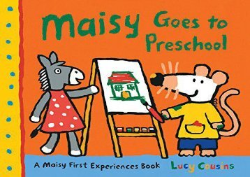 [+][PDF] TOP TREND Maisy Goes to Preschool (Maisy First Experience Books)  [DOWNLOAD]