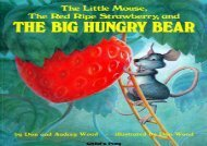 [+]The best book of the month The Little Mouse, the Red Ripe Strawberry and the Big Hungry Bear (Child s Play Library)  [READ]
