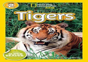 [+][PDF] TOP TREND National Geographic Kids Readers: Tigers (National Geographic Kids Readers: Level 2)  [NEWS]