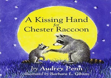 [+]The best book of the month A Kissing Hand for Chester Raccoon (The Kissing Hand Series)  [FREE]