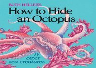 [+]The best book of the month How to Hide an Octopus and Other Sea Creatures (Reading Railroad Books)  [DOWNLOAD]