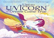 [+]The best book of the month Uni the Unicorn and the Dream Come True [PDF]