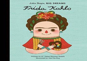 [+][PDF] TOP TREND Frida Kahlo (Little People, Big Dreams) [PDF]