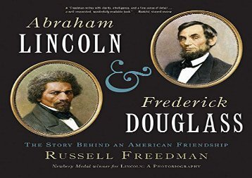 [+][PDF] TOP TREND Abraham Lincoln and Frederick Douglass : The Story Behind an American Friendship  [FULL]