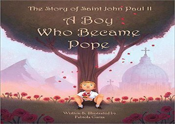 [+]The best book of the month The Story of Saint John Paul II: A Boy Who Became Pope  [DOWNLOAD]