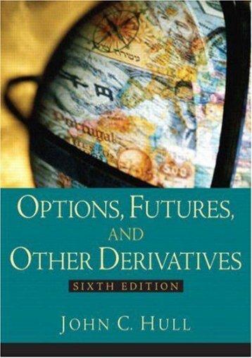 Read Aloud Options, Futures and Other Derivatives: United States Edition - John C. Hull [PDF File(PDF,Epub,Txt)]