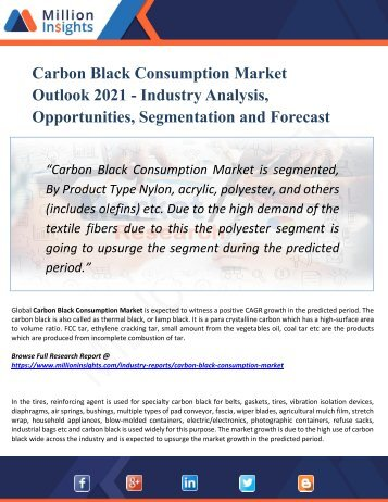 Carbon Black Consumption Market Analysis, Share and Size, Trends, Industry Growth And Segment Forecasts To 2021