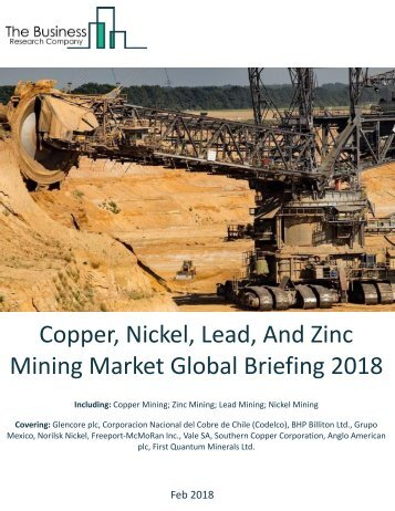 Copper,Nickel,Lead, And Zinc Mining Market Global Brefing 2018