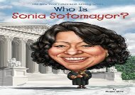 [+][PDF] TOP TREND Who Is Sonia Sotomayor? (Who Was...? (Quality Paper))  [READ]