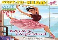 [+][PDF] TOP TREND Misty Copeland (You Should Meet)  [FREE]