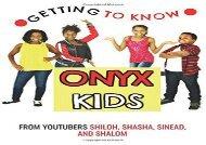 [+][PDF] TOP TREND Getting to Know Onyx Kids: YouTube Stars [PDF]