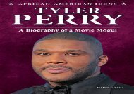 [+][PDF] TOP TREND Tyler Perry: A Biography of a Movie Mogul (African-American Icons) [PDF]