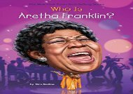 [+]The best book of the month Who Is Aretha Franklin? (Who Was?)  [READ]